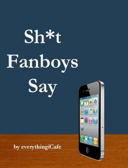 Sh*t Fanboys Say