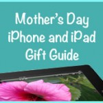 Mother's Day iPhone and iPad Gift Guide