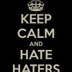 Don't Hate The Haters